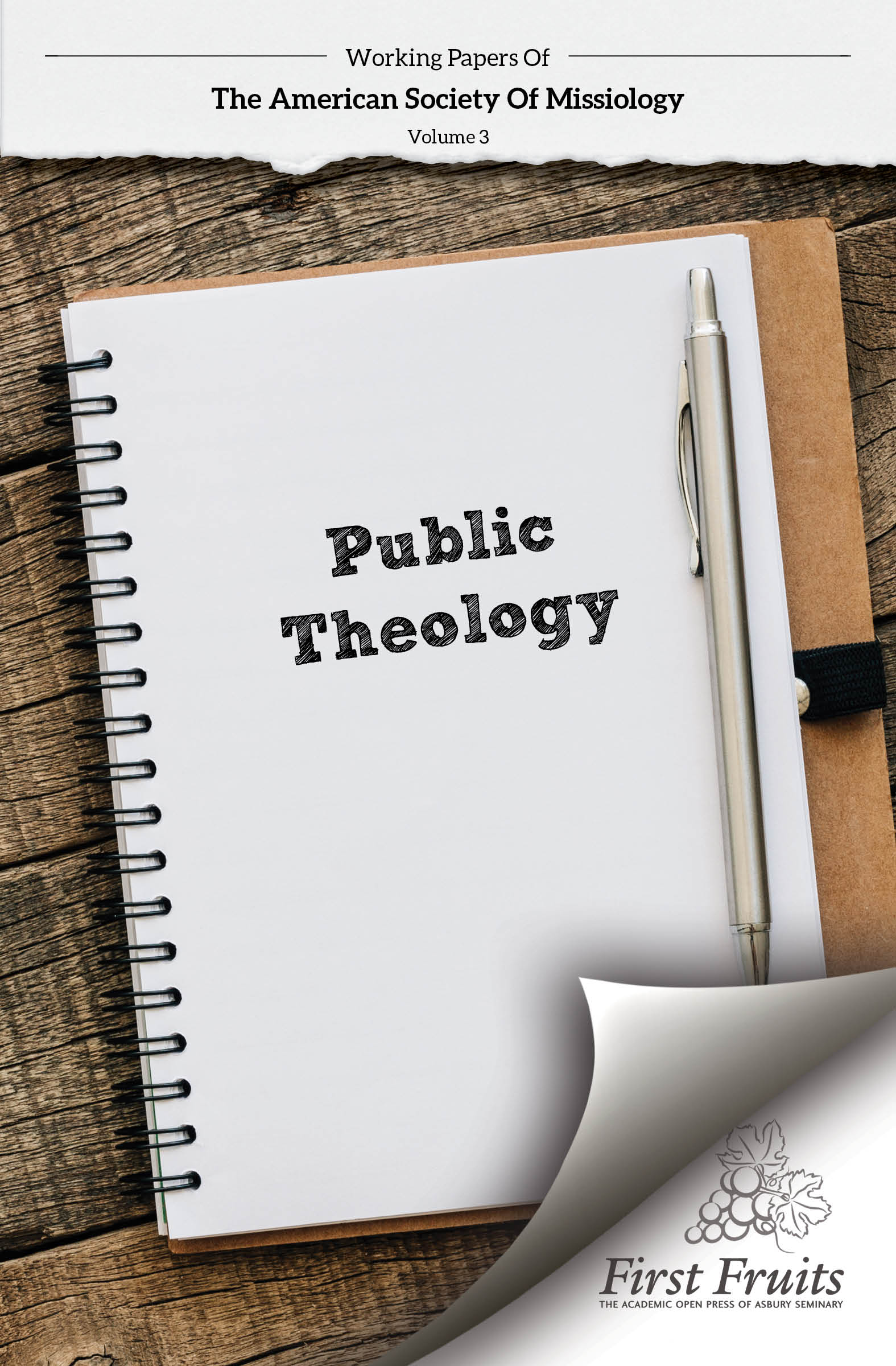 Working Papers of the American Society of Missiology; Vol. 3 Public Theology